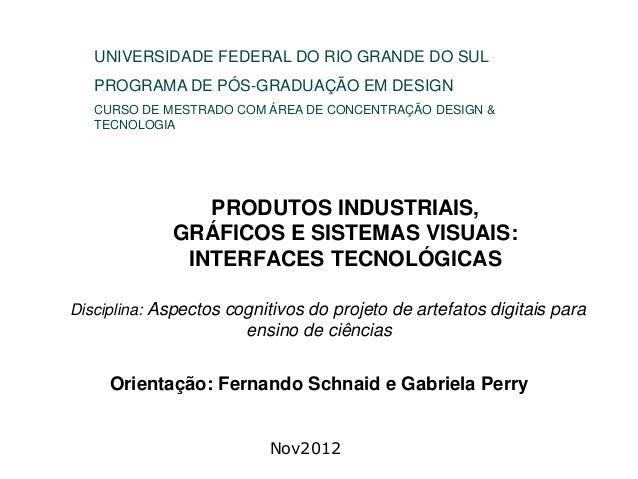 PRODUTOS INDUSTRIAIS,GRÁFICOS E SISTEMAS VISUAIS:INTERFACES TECNOLÓGICASDisciplina: Aspectos cognitivos do projeto de arte...