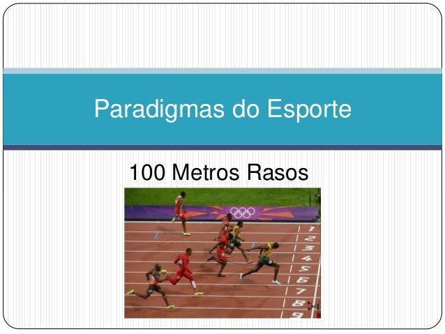 100 Metros Rasos Paradigmas do Esporte