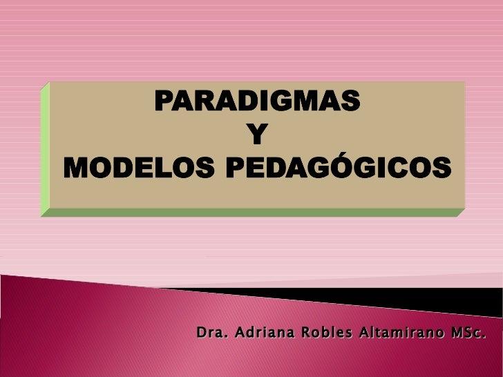 Dra. Adriana Robles Altamirano MSc.