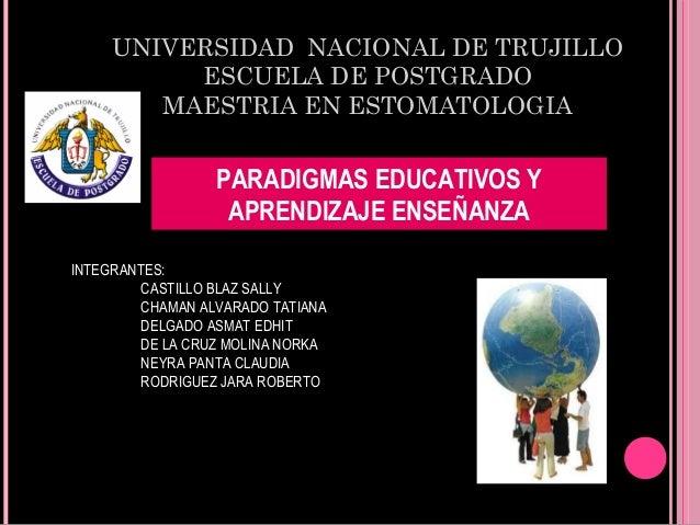 UNIVERSIDAD NACIONAL DE TRUJILLO          ESCUELA DE POSTGRADO        MAESTRIA EN ESTOMATOLOGIA                  PARADIGMA...