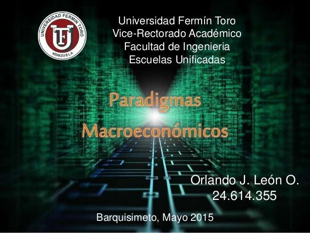 Universidad Fermín Toro Vice-Rectorado Académico Facultad de Ingenieria Escuelas Unificadas Barquisimeto, Mayo 2015 Orland...