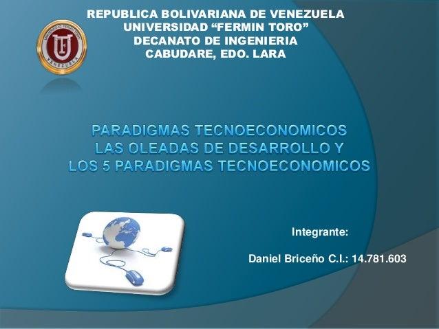 "REPUBLICA BOLIVARIANA DE VENEZUELAUNIVERSIDAD ""FERMIN TORO""DECANATO DE INGENIERIACABUDARE, EDO. LARAIntegrante:Daniel Bric..."