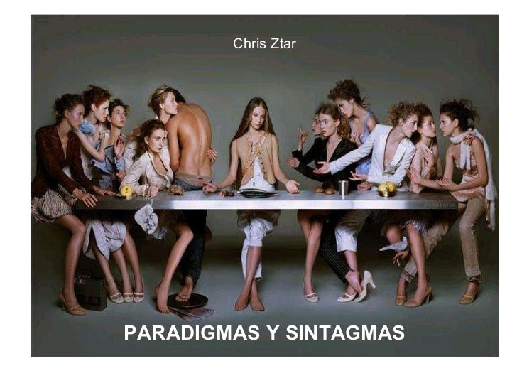Chris Ztar PARADIGMAS Y SINTAGMAS