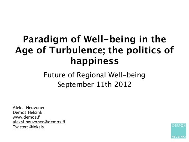 Paradigm of Well-being in the Age of Turbulence; the politics of            happiness             Future of Regional Well-...