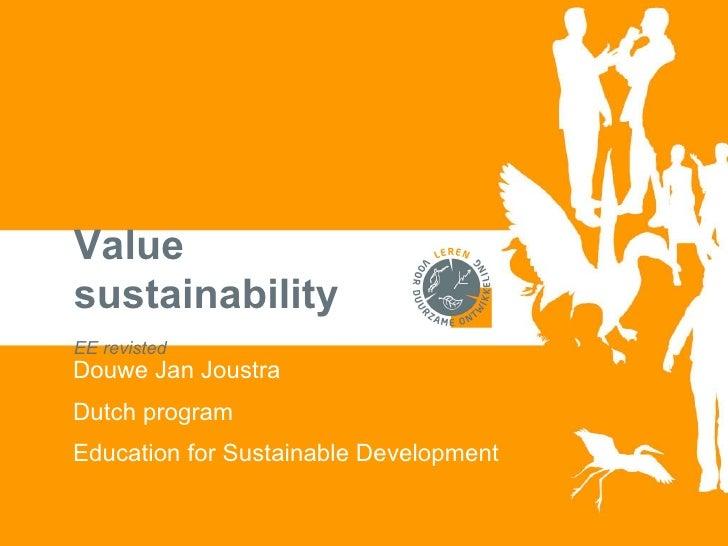 Value  sustainability EE revisted Douwe Jan Joustra Dutch program Education for Sustainable Development