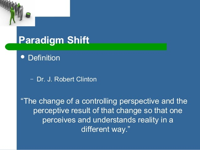 Paradigm Shifts Part 2