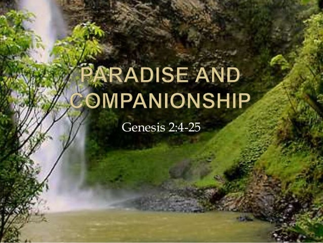 Paradise And Companionship - Genesis 2:4-25