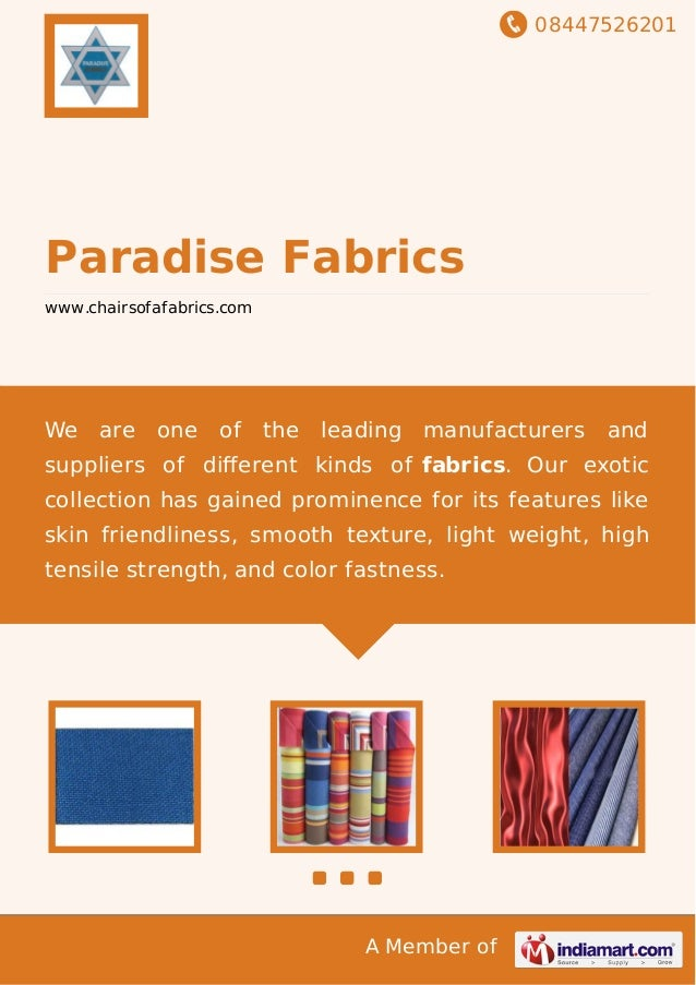 08447526201 A Member of Paradise Fabrics www.chairsofafabrics.com We are one of the leading manufacturers and suppliers of...