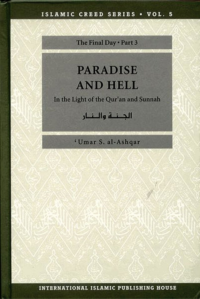 Paradise and Hell:  The Final Day  In the Light of the Qur'an and Sunnah  بِ سۡ بِي بِٱ ٱرَّلسۡ مَ ـٰ بِ ٱرَّلبِ بِي  In t...