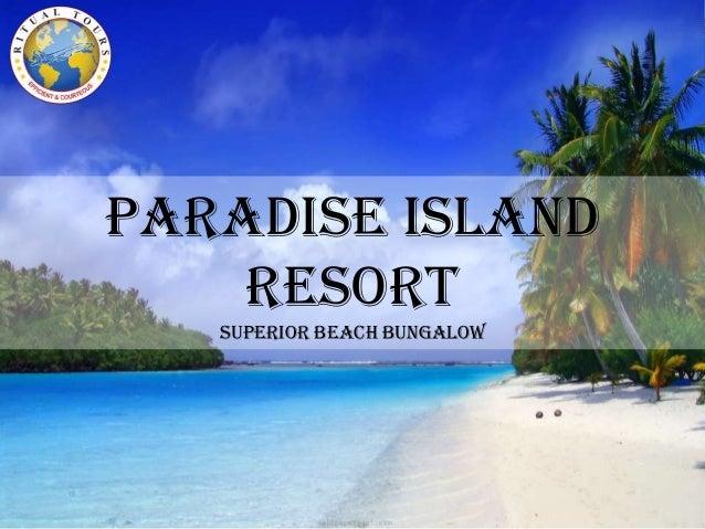 PARADISE ISLAND RESORT Superior beach bungalow