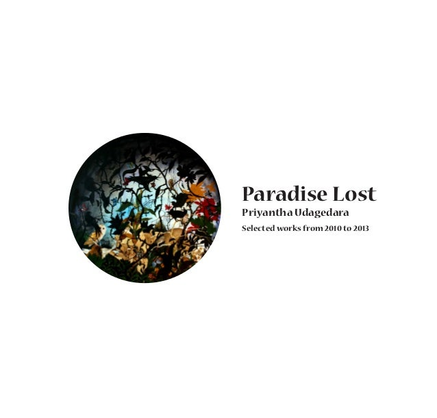 Paradise Lost Priyantha Udagedara Selected works from 2010 to 2013