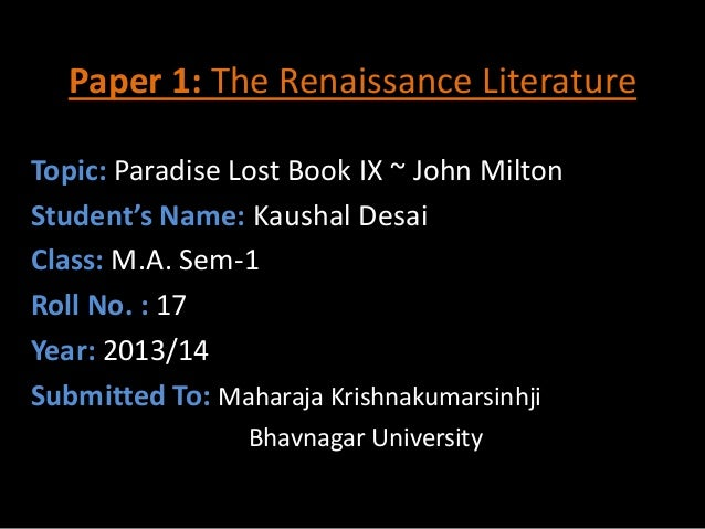 literary analysis essay on paradise lost The following entry presents criticism of milton's epic poem paradise lost (published in ten books in 1667 enlarged into twelve books in 1674) see also, john milton criticism the story of the.