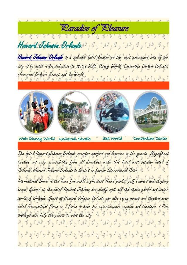 Paradise of PleasureHoward Johnson OrlandoHoward Johnson Orlando is a splendid hotel located at the most convenient site o...