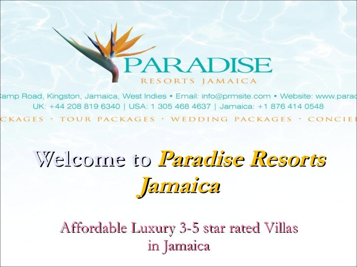Welcome to  Paradise Resorts Jamaica Affordable Luxury 3-5 star rated Villas in Jamaica
