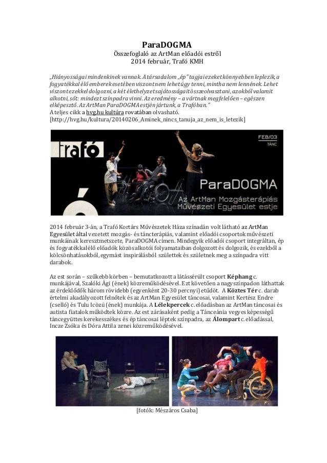 """ParaDOGMA  Összefoglaló az ArtMan előadói estről  2014 február, Trafó KMH  """"Hiányosságai mindenkinek vannak. A társadalom ..."""
