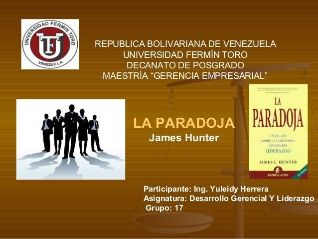 """REPUBLICA BOLIVARIANA DE VENEZUELA UNIVERSIDAD FERMÍN TORO DECANATO DE POSGRADO MAESTRÍA """"GERENCIA EMPRESARIAL"""" LA PARADOJ..."""