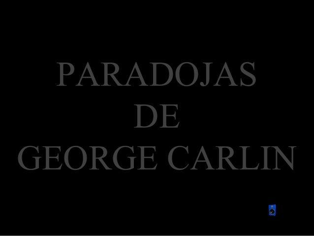 PARADOJAS     DEGEORGE CARLIN
