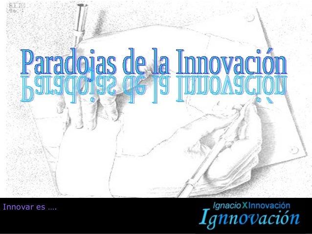Innovar es ….