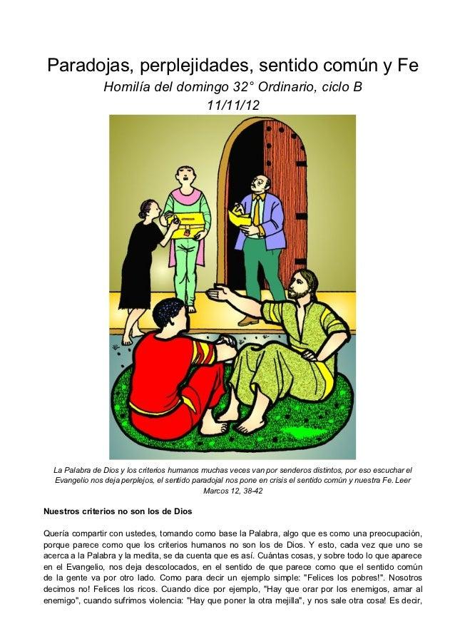 Paradojas, perplejidades, sentido común y Fe                Homilía del domingo 32° Ordinario, ciclo B                    ...