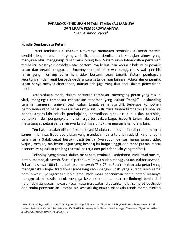 PARADOKS KEHIDUPAN PETANI TEMBAKAU MADURA DAN UPAYA PEMBERDAYAANNYA Oleh: Akhmad Jayadi1 Kondisi Sumberdaya Petani Petani ...