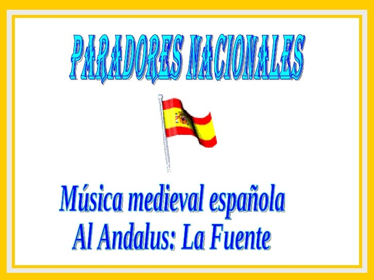 Paradores Nacionales Música medieval española Al Andalus: La Fuente