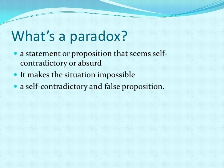 3 Whats A Paradox