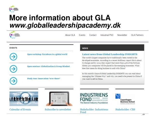 More information about GLA www.globalleadershipacademy.dk 30