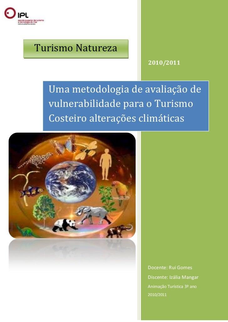 Turismo Natureza                      2010/2011  Uma metodologia de avaliação de  vulnerabilidade para o Turismo  Costeiro...