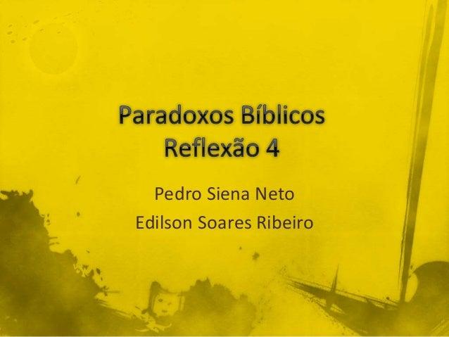 Pedro Siena Neto Edilson Soares Ribeiro