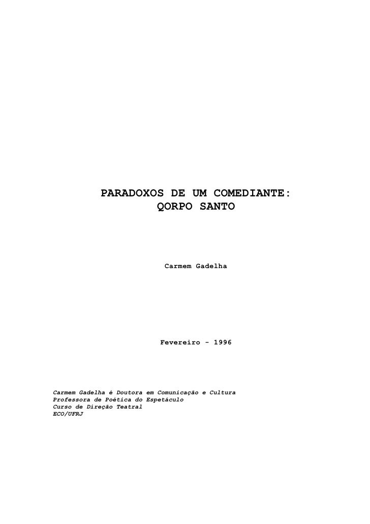 PARADOXOS DE UM COMEDIANTE:                     QORPO SANTO                                 Carmem Gadelha                ...