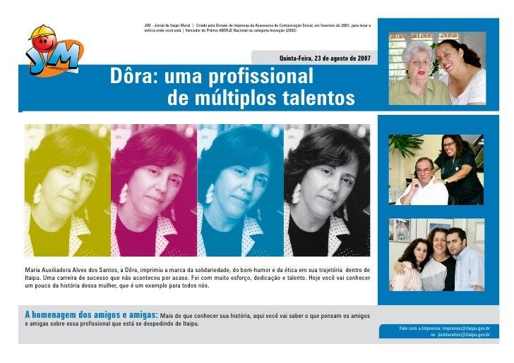 JIM - Jornal de Itaipu Mural | Criado pela Divisão de Imprensa da Assessoria de Comunicação Social, em fevereiro de 2001, ...