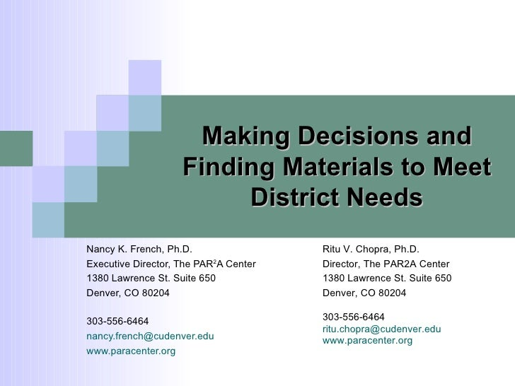 Making Decisions and Finding Materials to Meet District Needs Nancy K. French, Ph.D. Executive Director, The PAR 2 A Cente...