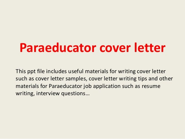 Paraeducator Cover Letter This Ppt File Includes Useful Materials For Writing Such As Sample