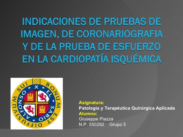 Asignatura:Patología y Terapéutica Quirúrgica AplicadaAlumno:Giuseppe PiazzaN.P. 550292 Grupo 5