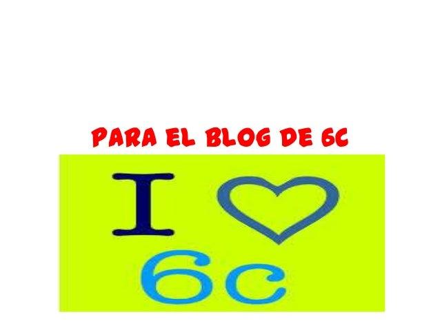 Para el blog de 6C