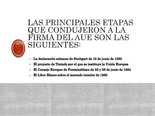  La declaración solemne de Stuttgart de 19 de junio de 1983  El proyecto de Tratado por el que se instituye la Unión Eur...
