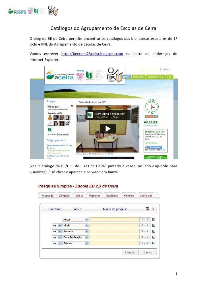 -803910-699770Catálogos do Agrupamento de Escolas de Ceira<br />O blog da BE de Ceira permite encontrar os catálogos das b...
