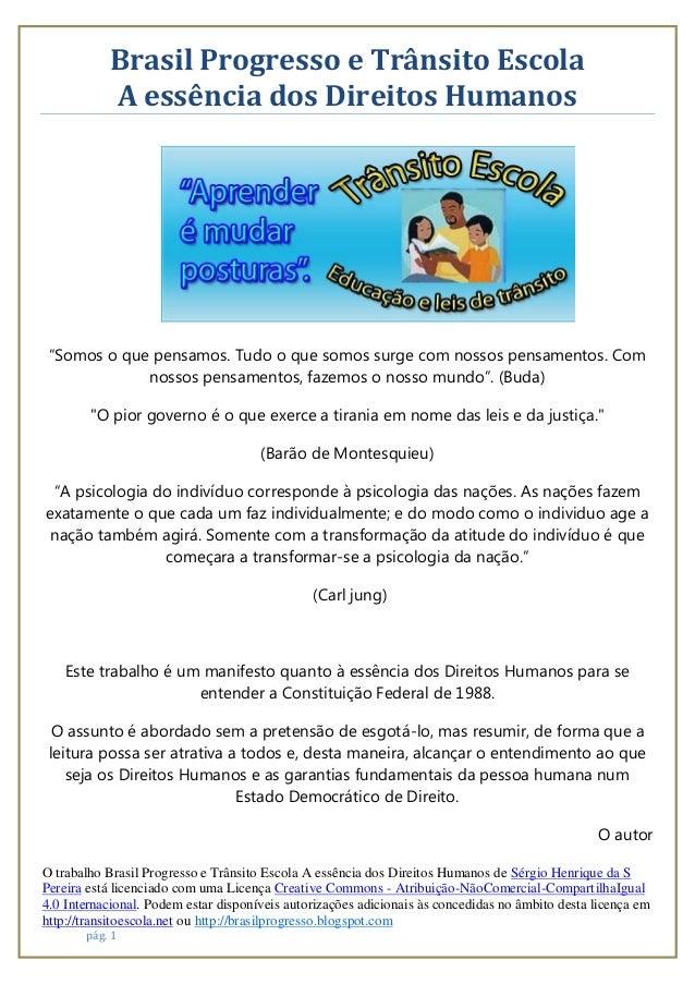 """Brasil Progresso e Trânsito Escola A essência dos Direitos Humanos  """"Somos o que pensamos. Tudo o que somos surge com noss..."""