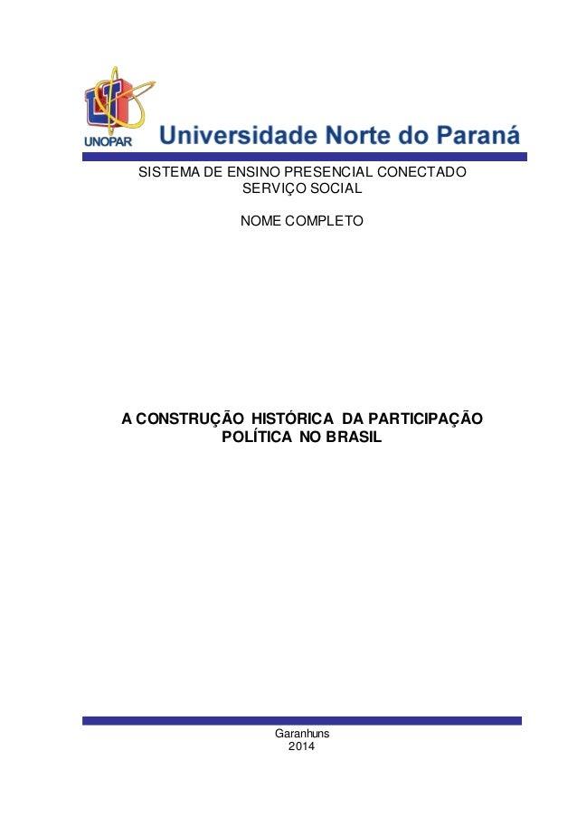 SISTEMA DE ENSINO PRESENCIAL CONECTADO  SERVIÇO SOCIAL  NOME COMPLETO  A CONSTRUÇÃO HISTÓRICA DA PARTICIPAÇÃO  POLÍTICA NO...