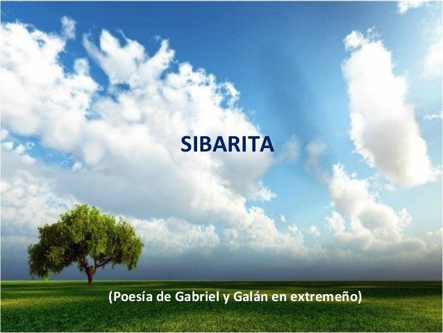 SIBARITA(Poesía de Gabriel y Galán en extremeño)