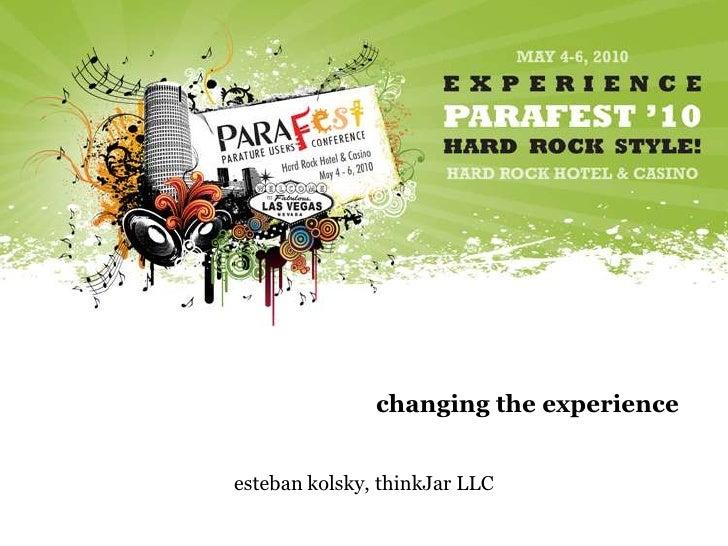 changing the experience<br />esteban kolsky, thinkJar LLC<br />