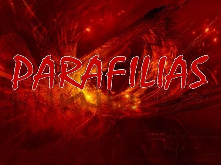 PARAFILIAS<br />