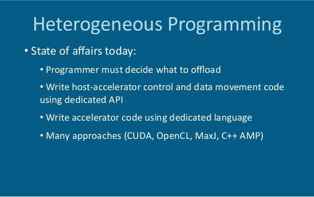Programming  Model   •  All  solu6ons  assume  data  parallelism:     •  Each  kernel  is  sin...