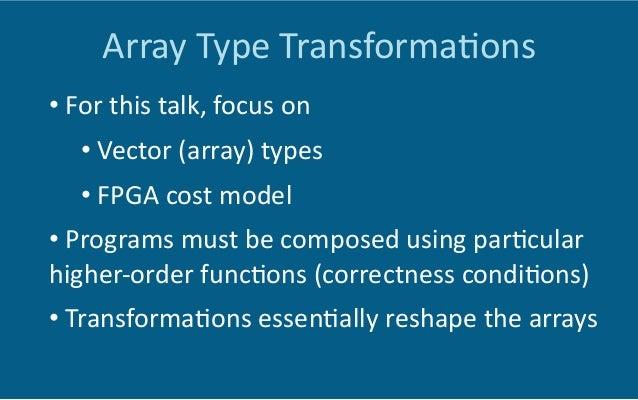 Example:  Type  Transforma6on   •  Transform  the  1-‐D  vector  into  a  2-‐D  vector   •  ...