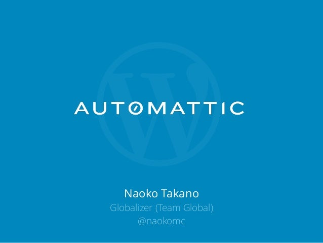 Naoko Takano Globalizer (Team Global) @naokomc