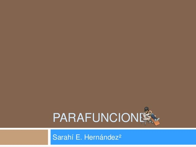 PARAFUNCIONESSarahí E. Hernández²