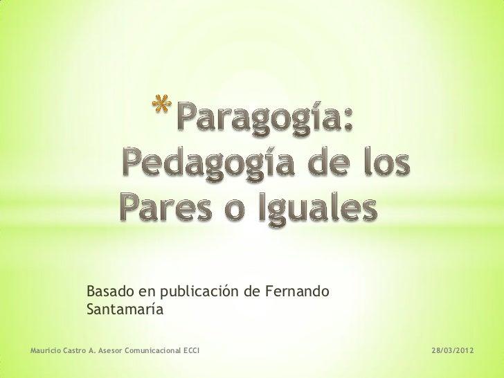 Basado en publicación de Fernando              SantamaríaMauricio Castro A. Asesor Comunicacional ECCI     28/03/2012