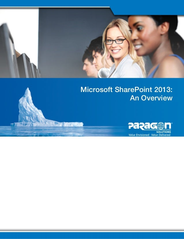 Microsoft SharePoint 2013: An Overview