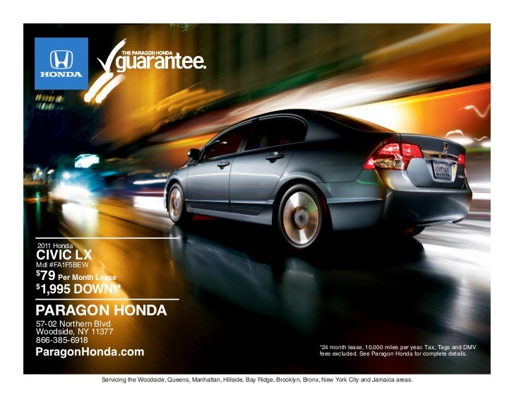 2011 HondaCIVIC LXMdl #FA1F5BEW$ 79 Per Month Lease$ 1,995 DOWN!*PARAGON