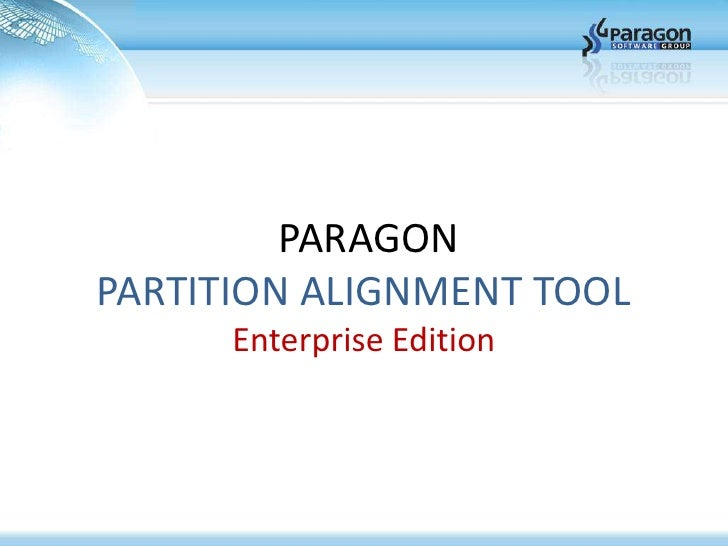 PARAGONPARTITION ALIGNMENT TOOL      Enterprise Edition
